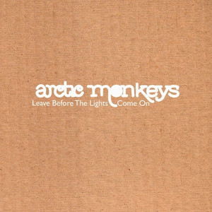 Album Leave Before The Lights Come On of Arctic Monkeys
