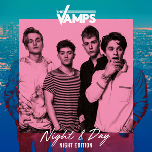 Album Night  Day (Night Edition) of The Vamps
