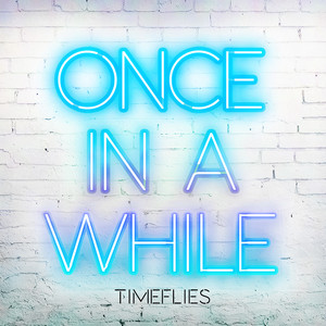 Album Once In A While of Timeflies