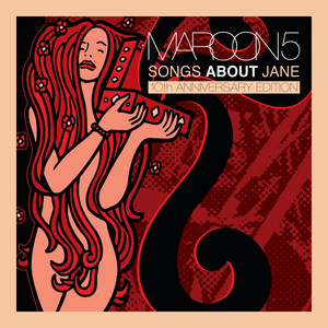 Album Songs About Jane 10 Th Anniversary Edition of Maroon 5