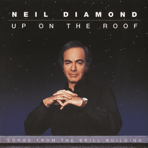 Album Up On The Roof  Songs From The Brill Building of Neil Diamond