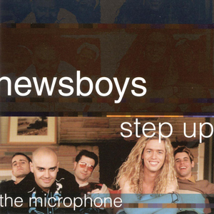 Album Step Up To The Microphone of Newsboys