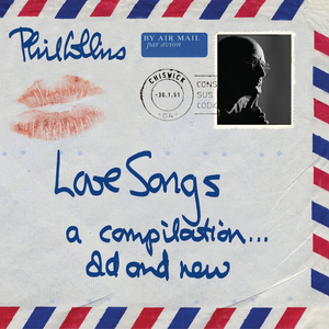 Album Love Songs (A Compilation Old And New) of Phil Collins